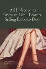All I Needed to Know in Life I Learned Selling Door to Door:  A World Vision