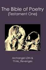 The Bible of Poetry:  {Testament One}
