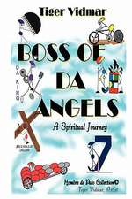 Boss of Da Angels:  An Explanatory Review and Presentation of His Holiness Shri Maharishi Mahesh Yogi's Transcendental Meditation