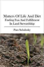 Matters of Life and Dirt:  Finding Fun and Fulfillment in Land Stewardship