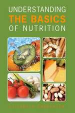 Understanding the Basics of Nutrition