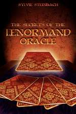 The Secrets of the Lenormand Oracle:  A Simplified Guide for Anyone to Understand Database Concepts Using a Step-By-Step Approach