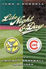 Like Night and Day:  A Look at Chicago Baseball 1964-69