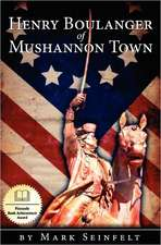 Henry Boulanger of Mushannon Town:  A Novel of the American Revolution