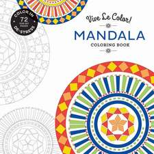 Vive Le Color! Mandala Coloring Book:  How to Tap and Cook with Nature's Original Sweetener