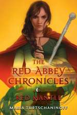Red Mantle: The Red Abbey Chronicles Book 3