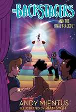 Backstagers and the Final Blackout (Backstagers #3), The