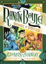 Ronan Boyle and the Bridge of Riddles (Ronan Boyle #1) (UK Editio