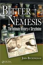 Bitter Nemesis:  The Intimate History of Strychnine