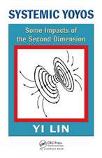 Systemic Yoyos:  Some Impacts of the Second Dimension