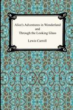 Alice's Adventures in Wonderland and Through the Looking Glass:  Reading & Writing Set (6 Bks