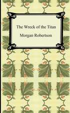 The Wreck of the Titan, or Futility