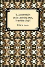 L'Assommoir (the Drinking Den, or DRAM Shop):  The Education of Cyrus