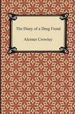 The Diary of a Drug Fiend:  An Essay on the Immediate Data of Consciousness