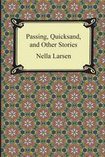 Passing, Quicksand, and Other Stories