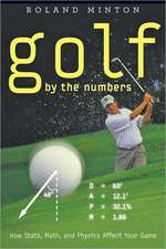 Golf by the Numbers – How Stats, Math, and Physics  Affect Your Game