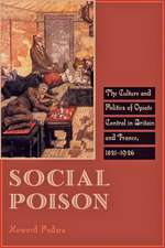 Social Poison – The Culture and Politics of Opiate  Control in Britain and France, 1821–1926