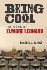 Being Cool – The Work of Elmore Leonard