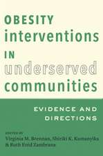 Obesity Interventions in Underserved Communities – Evidence and Directions