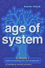 Age of System – Understanding the Development of Modern Social Science