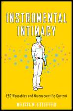 Instrumental Intimacy – EEG Wearables and Neuroscientific Control