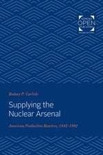 Supplying the Nuclear Arsenal – American Production Reactors, 1942–1992