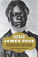 Father James Page – An Enslaved Preacher`s Climb to Freedom