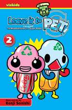 Leave It to Pet!, Vol. 2:  The Misadventures of a Recycled Super Robot