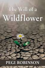 The Will of a Wildflower