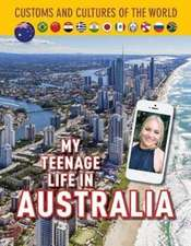 My Teenage Life in Australia