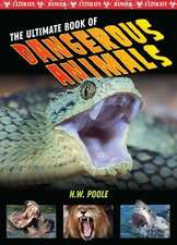 The Ultimate Book of Dangerous Animals