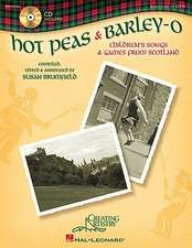 Hot Peas & Barley-O: Children's Songs & Games from Scotland [With CD (Audio)]