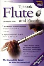 Flute and Piccolo:  The Complete Guide