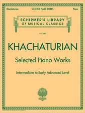 Selected Piano Works: Schirmer Library of Classics Volume 2085