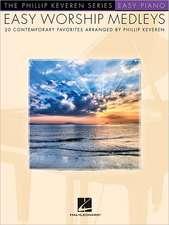 Easy Worship Medleys: Arr. Phillip Keveren the Phillip Keveren Series Easy Piano