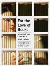 For the Love of Books: Designing and Curating a Home Library