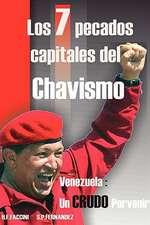 Los 7 Pecados Capitales del Chavismo