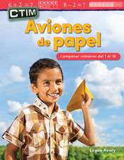 Ctim: Aviones de Papel: Componer Numeros del 1 Al 10 (Stem: Paper Airplanes: ...) (Spanish Version) (Kindergarten)