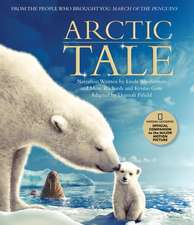 Arctic Tale: Official Companion Book to the Major Motion Picture