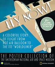 Fly Now!: The Poster Collection of the Smithsonian National Air and Space