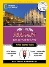 National Geographic Walking Milan: The Best of the City