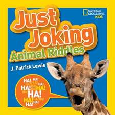 National Geographic Kids Just Joking Animal Riddles:  Hilarious Riddles, Jokes, and More--All about Animals!