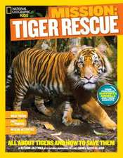 National Geographic Kids Mission:  All about Tigers and How to Save Them