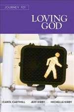 Journey 101 Loving God