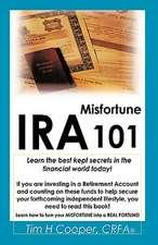 IRA Misfortune 101