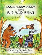 Uncle Fuddy-Duddy and the Big Bad Bear