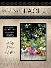 And Gladly Teach