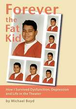Forever the Fat Kid