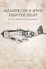 Memoirs of a WWII Fighter Pilot and Some Modern Political Commentary