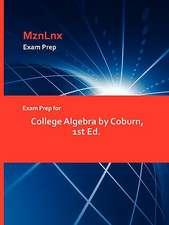 Exam Prep for College Algebra by Coburn, 1st Ed.